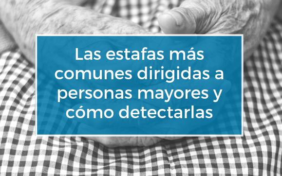 Las estafas mas comunes dirigidas a personas mayores y como detectarlas_CBJC_elderlaw